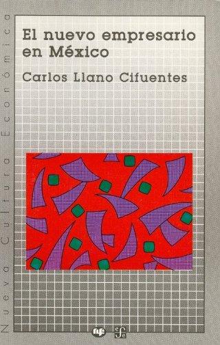 El nuevo empresario en Mexico: Cifuentes, Carlos Llano