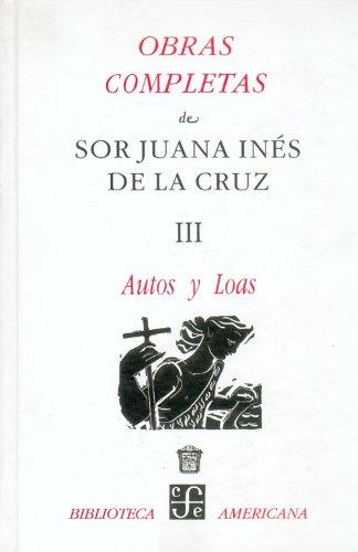 3: Obras completas, III. Autos y loas: Cruz sor Juana