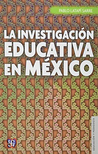 9789681645120: La investigación educativa en México (Seccion de Obras de Educacion y Pedagogia) (Spanish Edition)