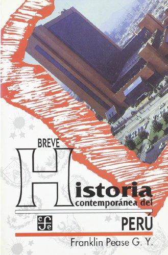 Breve historia contemporánea del Perú (Spanish Edition): Pease G. Y.