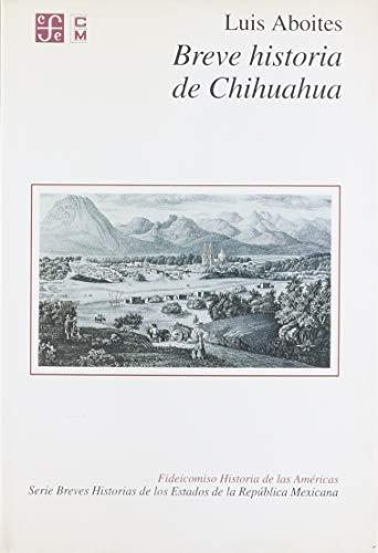 Breve historia de Chihuahua/ Brief History of: Aboites, Luis