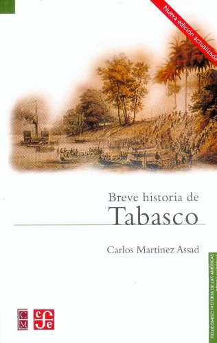 Breve Historia de Tabasco (Seccion de Obras: Martinez Assad, Carlos