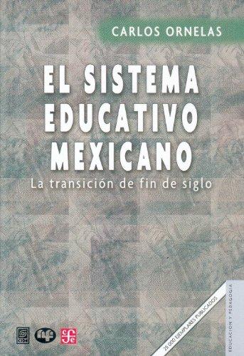 9789681645892: El sistema educativo mexicano : la transición de fin de siglo (Estructura económica y social de México--los noventa) (Spanish Edition)