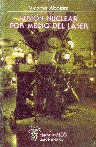 Fusión nuclear por medio del láser (La: Vicente, Aboites