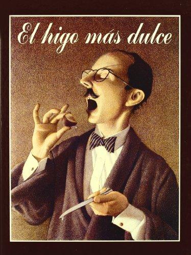 9789681646196: El Higo Mas Dulce (Especiales de a la Orilla del Viento) (Spanish Edition)