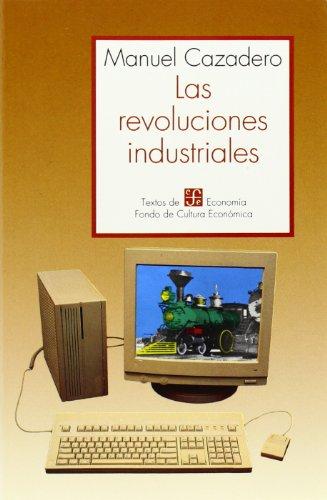 LAS REVOLUCIONES INDUSTRIALES.: CAZADERO, MANUEL
