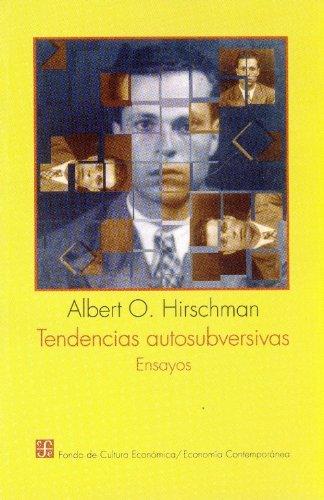 Tendencias autosubversivas : ensayos (Spanish Edition): O., Hirschman Albert