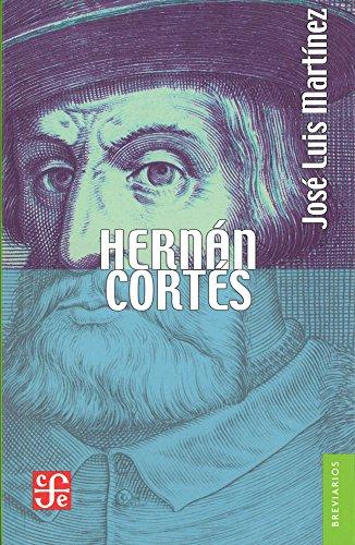 Hernán Cortés : versión abreviada (Spanish Edition): Martínez José Luis