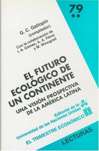 9789681647018: El futuro ecológico de un continente. Una visión prospectiva de la América Latina, II (Spanish Edition)