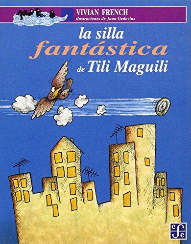 9789681647193: La silla fantástica de Tili Maguili (A la Orilla del Viento) (Spanish Edition)