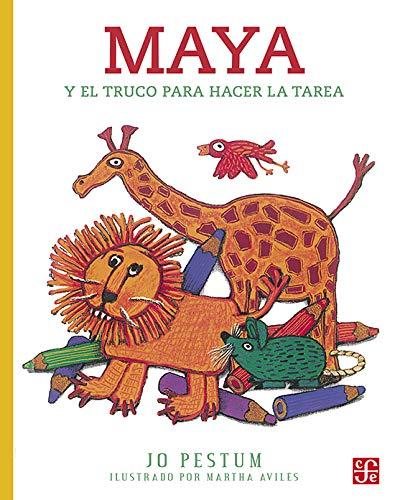 9789681647278: Maya y el truco para hacer la tarea (A La Orilla Del Viento, 80) (Spanish Edition)