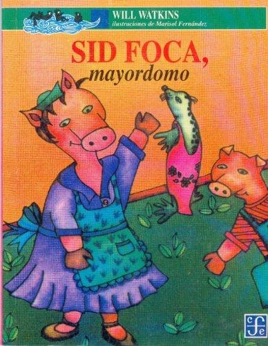 9789681647490: Sid Foca, Mayordomo (A la Orilla del Viento)