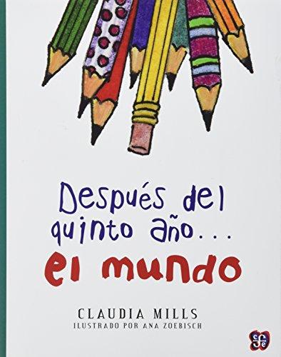 Después del quinto año... el mundo (A: Mills Claudia