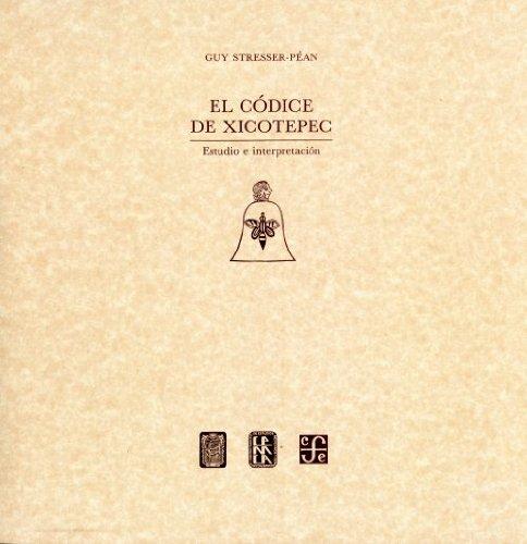 El Códice de Xicotepec: Estudio e interpretación. Facsimilar: Stresser-Pean, Guy