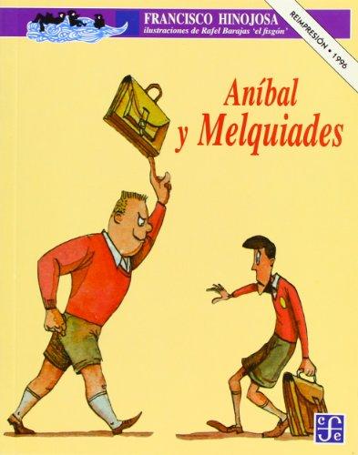 9789681647643: Anibal y Melquiades (A la Orilla del Viento)
