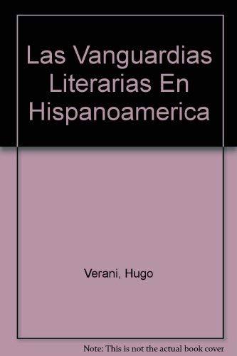 Las Vanguardias Literarias En Hispanoamerica (Spanish Edition): Verani, Hugo