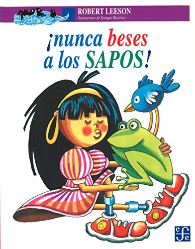 9789681647957: ¡Nunca beses a los sapos! (Spanish Edition)