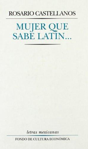 Mujer que sabe latín. - CASTELLANOS, Rosario