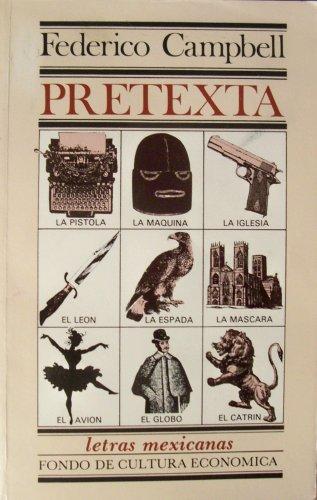 Pretexta o el cronista enmascarado (letras mexicanas) (Literatura) (Spanish Edition): Federico ...