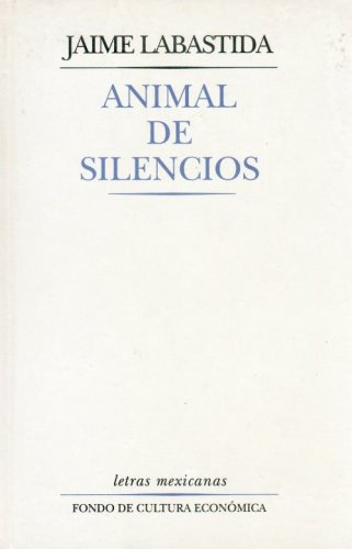 9789681648589: Animal de silencios (Coleccion Tierra Firme)