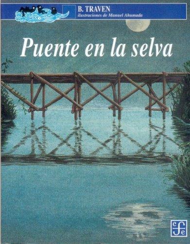 Puente en la selva (Spanish Edition): Traven B.