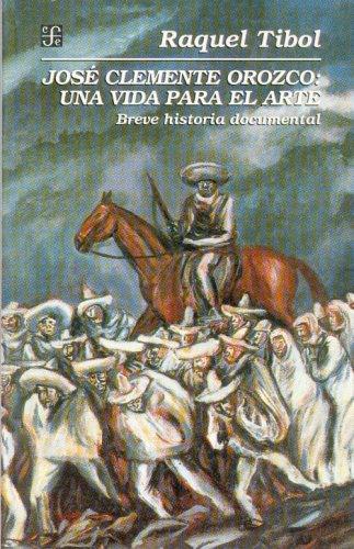 9789681648756: José Clemente Orozco: una vida para el arte. Breve historia documental (Vida y Pensamiento de Mexico) (Spanish Edition)