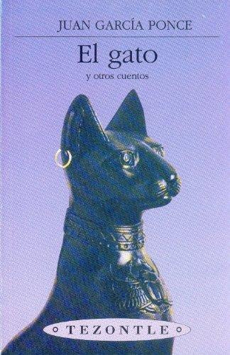 El gato y otros cuentos: GARCIA PONCE, Juan