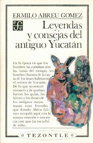 9789681648893: Leyendas y consejas del antiguo Yucatán (Spanish Edition)
