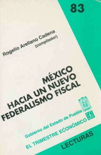 9789681649012: México: hacia un nuevo federalismo fiscal (Lecturas El Trimestre Economico) (Spanish Edition)
