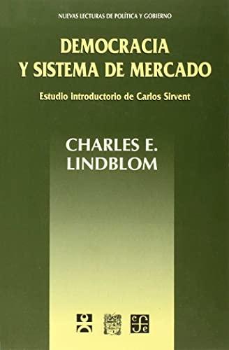 DEMOCRACIA Y SISTEMA DE MERCADO. ESTUDIO INTRODUCTORIO DE CARLOS SIRVENT. (DEMOCRACY AND THE MARKET...