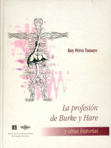 9789681649302: La profesion de Burke y Hare/ The Profession of Burke and Hare: y otras historias (Seccion de Obras de Ciencia y Tecnologia)
