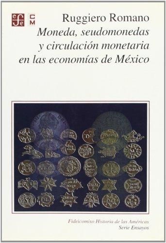 9789681649319: Moneda, Seudomonedas y Circulacion Monetaria En Las Economias de Mexico (Fideicomiso Historia de las Americas)