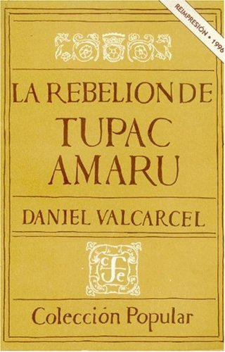 9789681649531: La rebelión de Túpac Amaru (Popular) (Spanish Edition)