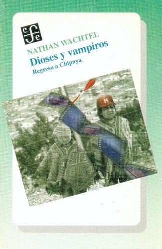 9789681649630: Dioses y vampiros. regreso a chipaya