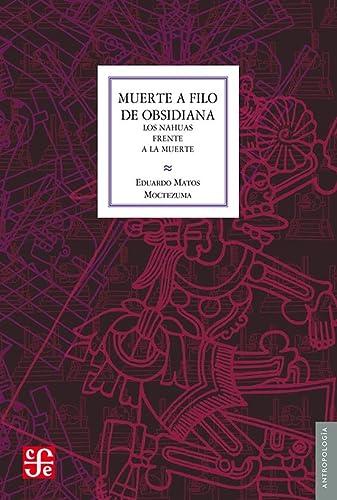 9789681649913: Muerte a filo de obsidiana (Antropologia) (Spanish Edition)