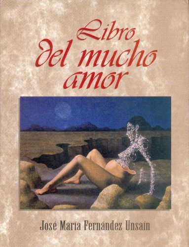 Libro del mucho amor (Administracin) (Spanish Edition): Fern?ndez Unsa?n Jos?