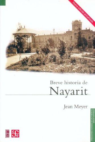 Breve Historia De Nayarit (Seccio?n de obras de historia) (Spanish Edition): Meyer, Jean