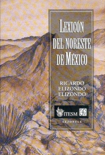 Lexicón del noreste de México.: Elizondo Elizondo, Ricardo