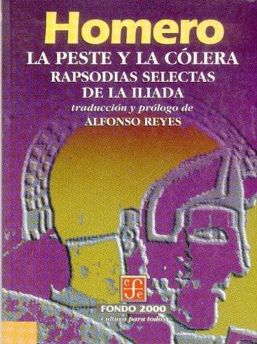 9789681650513: La peste y la cólera. Rapsodias selectas de la Ilíada (Literatura) (Spanish Edition)