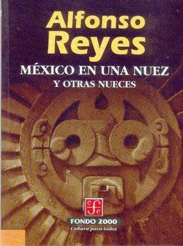 9789681650568: Mexico En Una Nuez y Otras Nueces (Fondo 2000 Series)