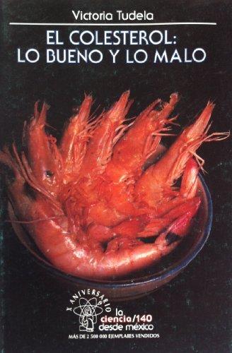 9789681650766: El Colesterol/Cholesterol: Lo Bueno Y Lo Malo/the Good & the Bad (LA Ciencia Para Todos Series) (Spanish Edition)