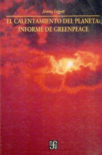 9789681651084: El calentamiento del planeta. Informe de Greenpeace (Spanish Edition)