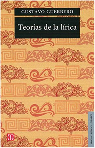 Teorias de La Lirica (Paperback): Gustavo Guerrero