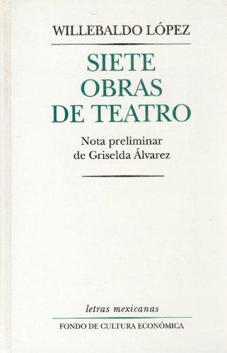 9789681651114: Siete obras de teatro (Letras Mexicanas) (Spanish Edition)