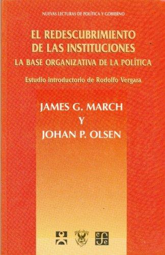 9789681651329: El redescubrimiento de las instituciones : la base organizativa de la política (Spanish Edition)