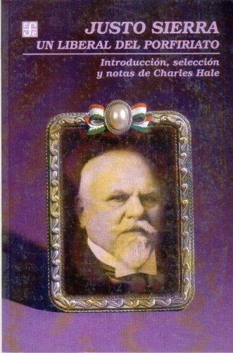 9789681651374: Justo Sierra: un liberal del porfiriato (Vida y Pensamiento de Mexico) (Spanish Edition)