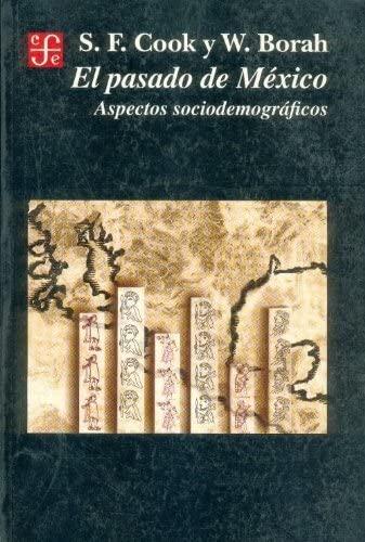 9789681651466: El pasado de México : aspectos sociodemográficos (Historia) (Spanish Edition)