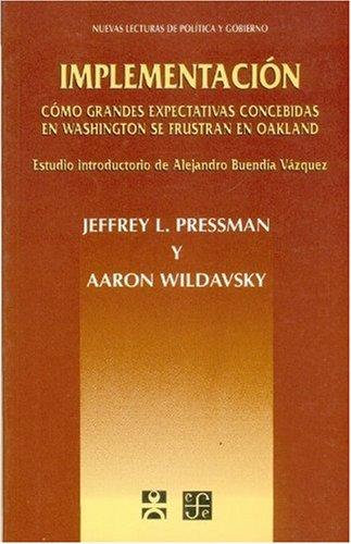 9789681651503: Implementación : cómo grandes expectativas concebidas en Washington se frustran en Oakland (Spanish Edition)