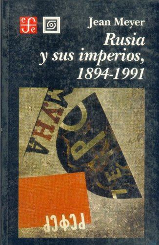 9789681651572: Rusia y sus imperios, 1894-1991 (Seccion de Obras de Historia) (Spanish Edition)