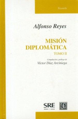 Mision diplomatica. 2 tomos: Reyes, Alfonso